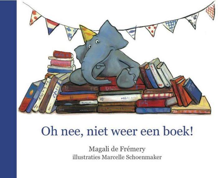 Oh nee, niet weer een boek! van Magali de Frémery met illustraties van Marcelle Schoenmaker